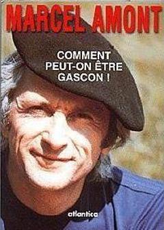 Marcel Amont Comment peut-on être gascon !