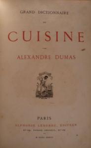 Grand dictionnaire de cuisine, Alexandre Dumas