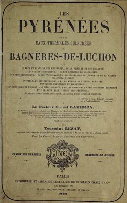 Ernest Lambron - Les Pyrénées et les eaux thermales sulfurées de Bagnères-de-Luchon