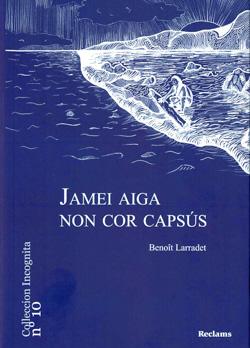 Larradet - Jamei Aiga non cor Capsús